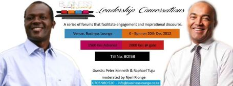 Leadership Conversations - Peter Kenneth and Raphael Tuju